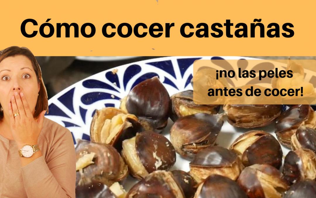 CÓMO PELAR Y COCER CASTAÑAS ???
