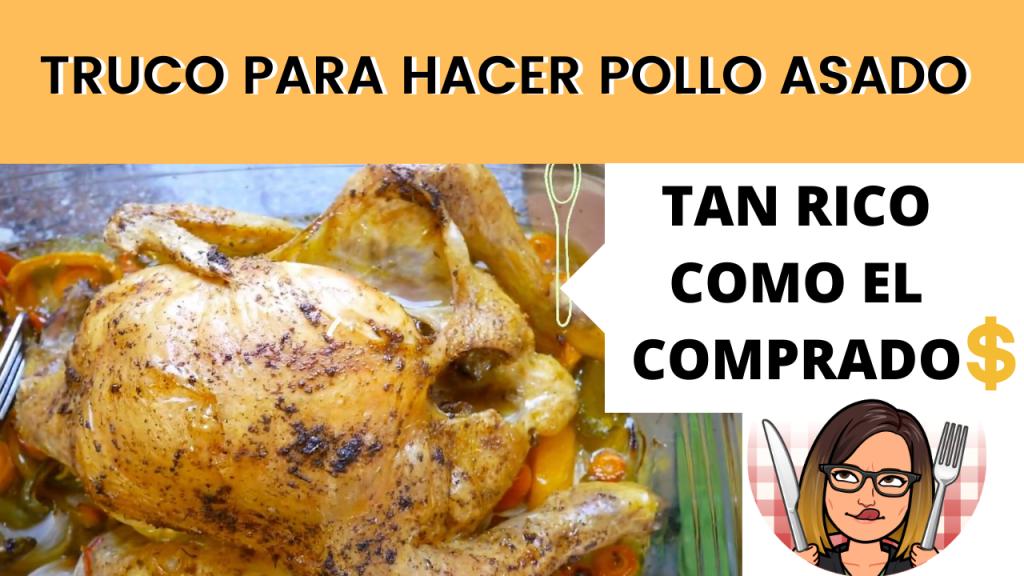 Cómo conseguir que el pollo asado quede siempre tierno, jugoso y crujiente! Como el comprado!
