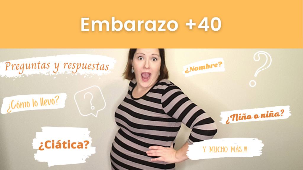 Embarazo a los 40… y tantos! 🤰 | Os cuento mi experiencia