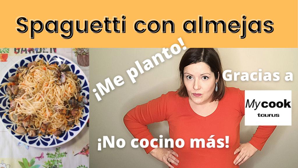 🌟👌 Spaguetti con almejas, ALLE VONGOLE 🇮🇹🍝 | Sabrosísimos y rapidísimos | Receta para Mycook